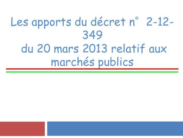 Les apports du décret n°2-12- 349 du 20 mars 2013 relatif aux marchés publics