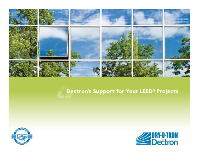 Dectron's Support for Your LEED® Projects                                   by