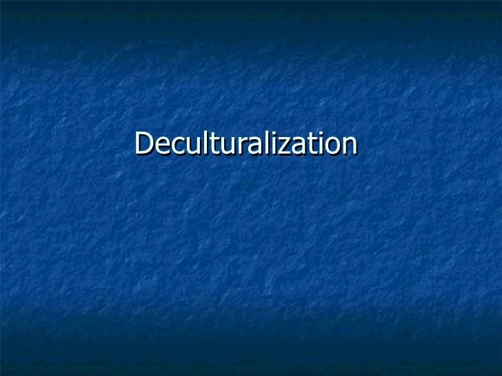 Deculturalization