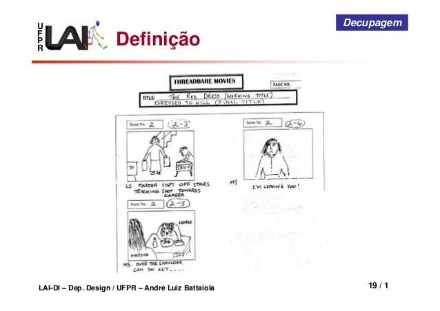 UFPRLAI-DI – Dep. Design / UFPR – André Luiz Battaiola 19 / 1DecupagemDefinição