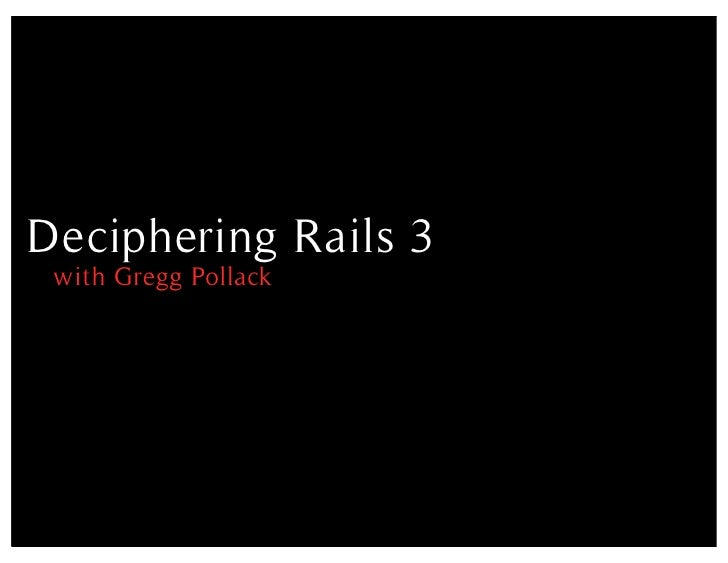 Deciphering Rails 3 with Gregg Pollack