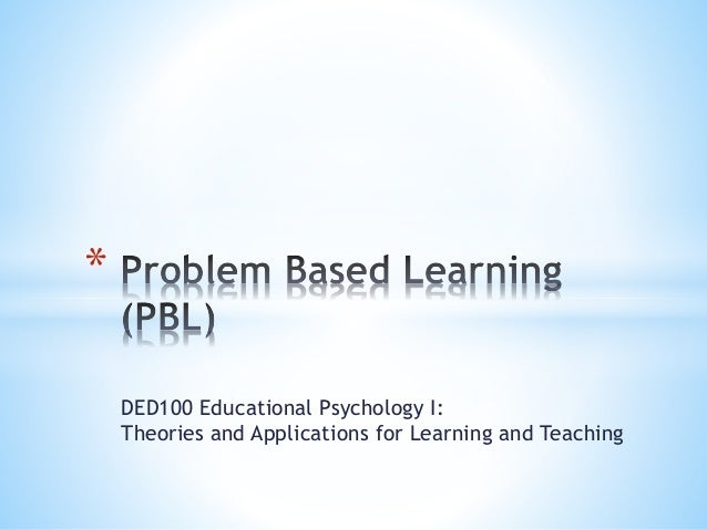 DED100 Educational Psychology I: Theories and Applications for Learning and Teaching *