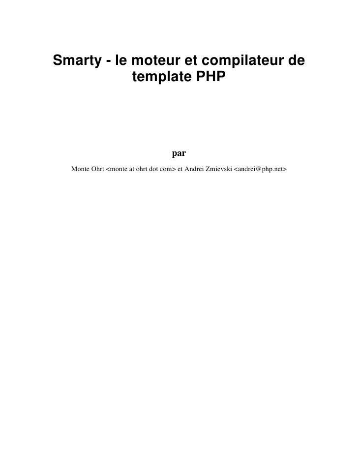 Smarty - le moteur et compilateur de             template PHP                                       par   Monte Ohrt <mont...