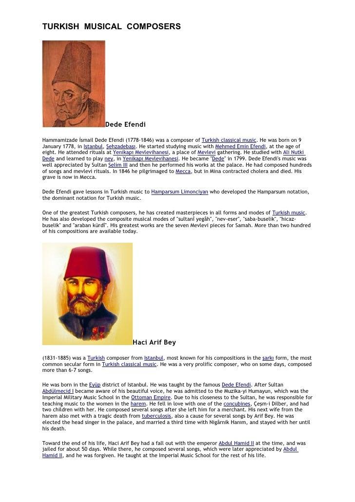 TURKISH MUSICAL COMPOSERS                          Dede EfendiHammamizade İsmail Dede Efendi (1778-1846) was a composer of...