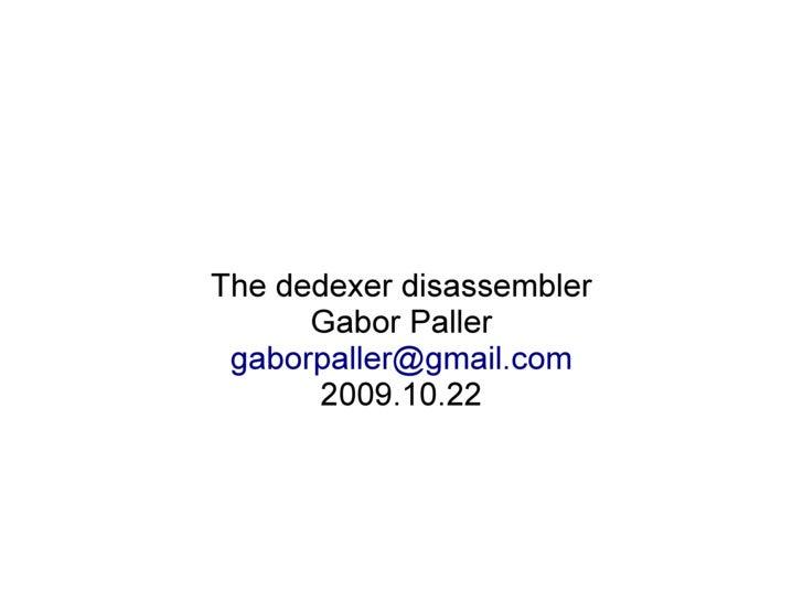 The dedexer disassembler       Gabor Paller  gaborpaller@gmail.com        2009.10.22