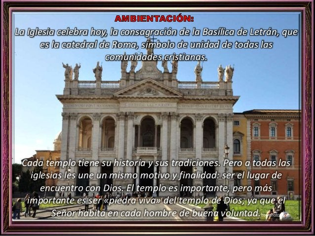 La Iglesia celebra hoy, la consagración de la Basílica de Letrán, que  es la catedral de Roma, símbolo de unidad de todas ...
