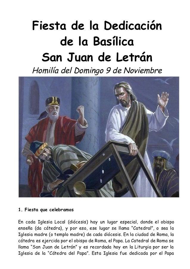 Fiesta de la Dedicación  de la Basílica  San Juan de Letrán  Homilía del Domingo 9 de Noviembre  1. Fiesta que celebramos ...