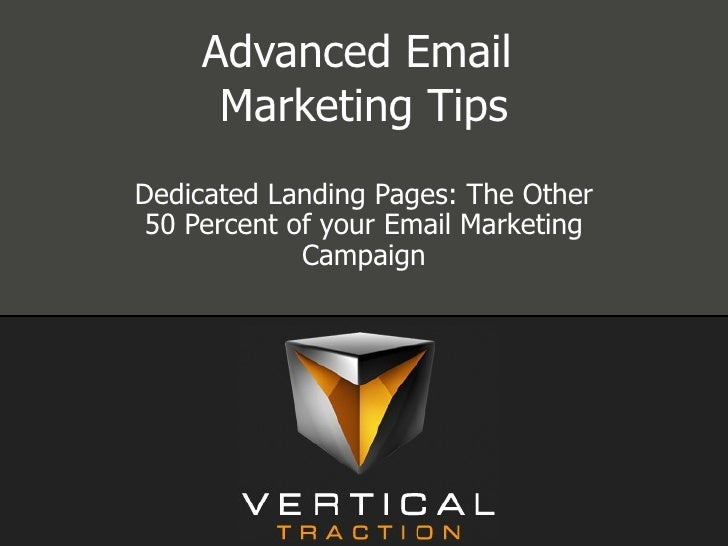 Advanced Email  Marketing Tips Dedicated Landing Pages: The Other 50 Percent of your Email Marketing Campaign