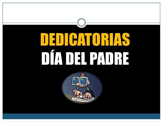 DEDICATORIAS DÍA DEL PADRE