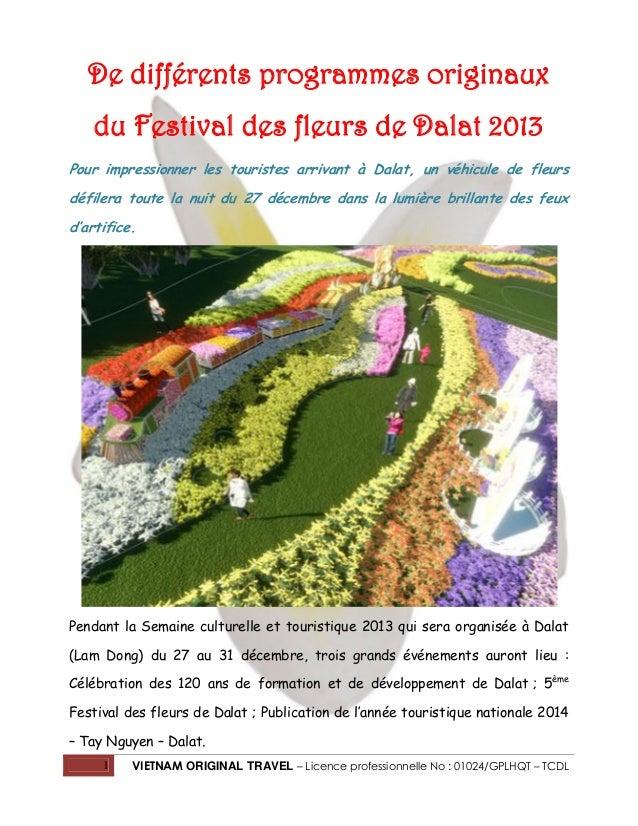 De différents programmes originaux du Festival des fleurs de Dalat 2013 Pour impressionner les touristes arrivant à Dalat,...