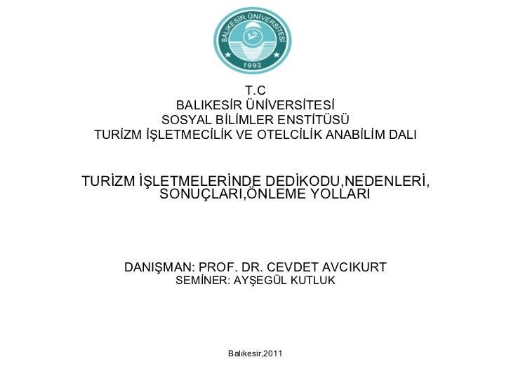 <ul><li>T.C </li></ul><ul><li>BALIKESİR ÜNİVERSİTESİ </li></ul><ul><li>SOSYAL BİLİMLER ENSTİTÜSÜ </li></ul><ul><li>TURİZM ...
