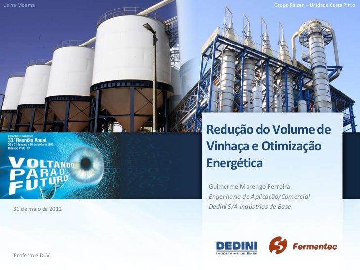 Usina Moema                                  Grupo Raízen – Unidade Costa Pinto                        Redução do Volume d...