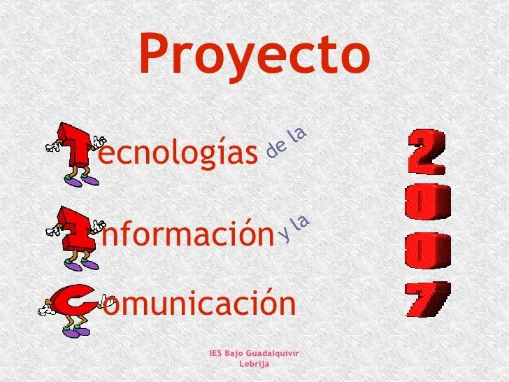 Proyecto ecnologías de la nformación y la omunicación