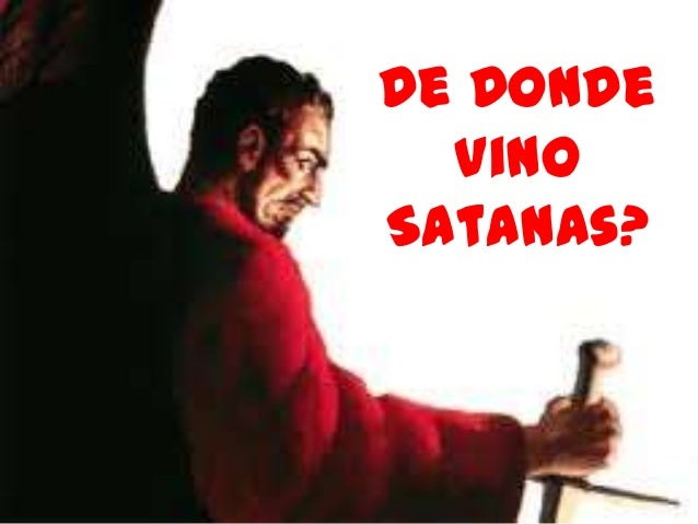 De Donde Vino Satanas?