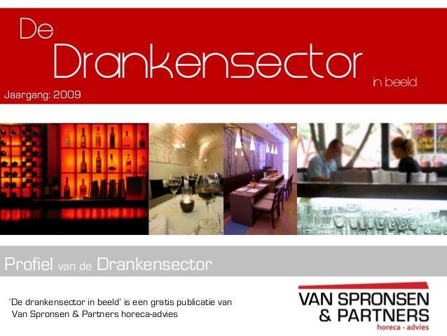 'De drankensector in beeld' is een gratis publicatie vanVan Spronsen & Partners horeca-adviesDrankensectorProfiel van de D...