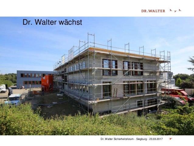 Dr. Walter wächst Dr. Walter Sicherheitsforum - Siegburg - 23.03.2017