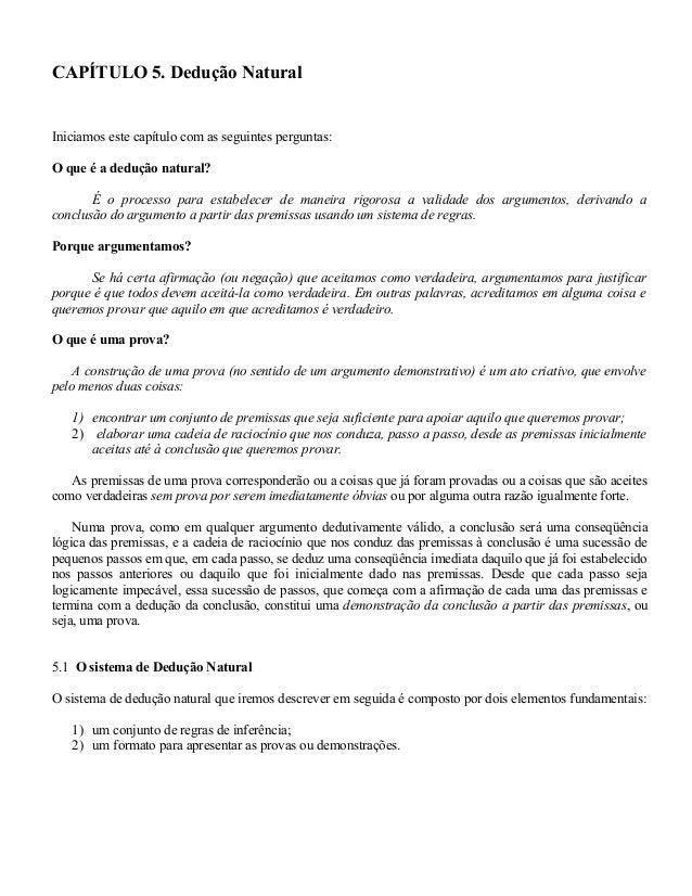 CAPÍTULO 5. Dedução Natural Iniciamos este capítulo com as seguintes perguntas: O que é a dedução natural? É o processo pa...