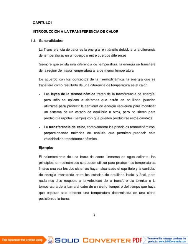 CAPITULO I INTRODUCCIÓN A LA TRANSFERENCIA DE CALOR 1.1. Generalidades La Transferencia de calor es la energía en tránsito...