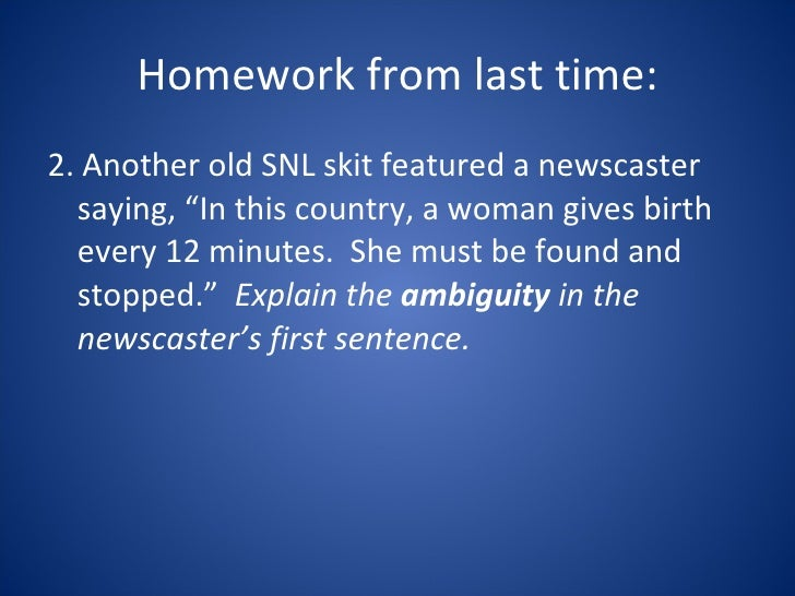 """Homework from last time: <ul><li>2. Another old SNL skit featured a newscaster saying, """"In this country, a woman gives bir..."""