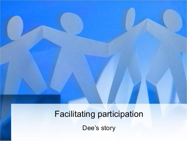 Facilitating participation Dee's story