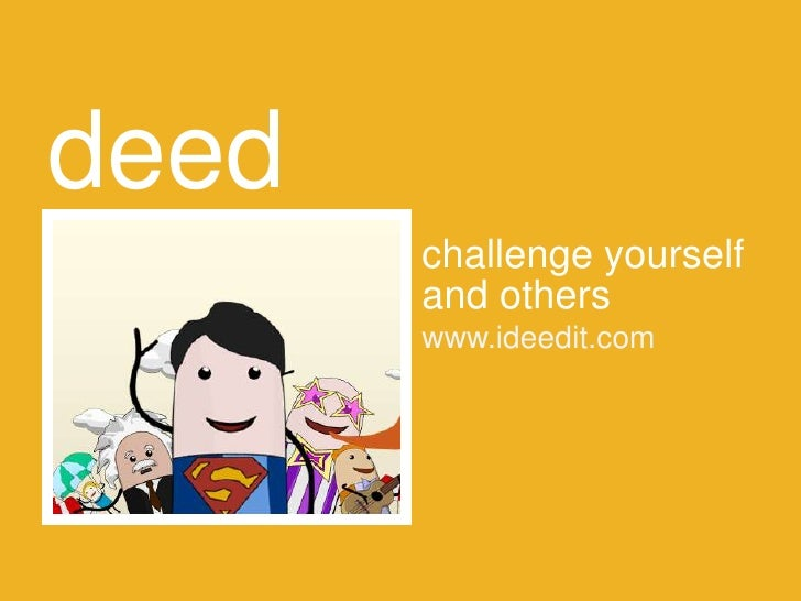 deed       challenge yourself       and others       www.ideedit.com