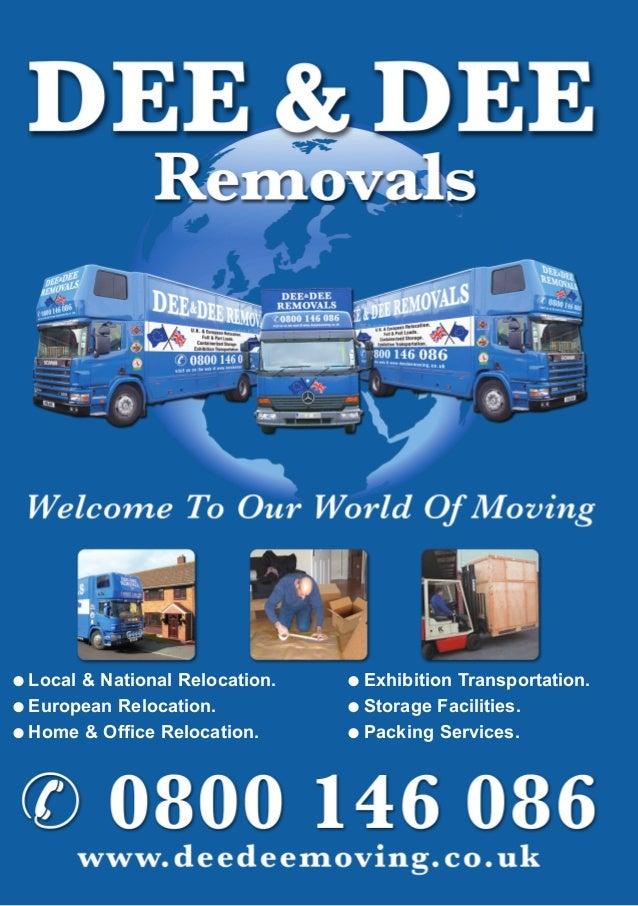 l Local & National Relocation. l European Relocation. l Home & Office Relocation. l Exhibition Transportation. l Storage F...