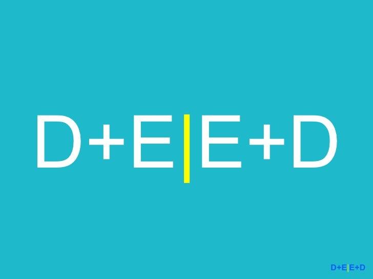 D+E | E+D