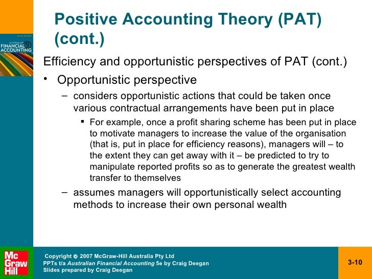 efficiency and opportunistic perspectives of positive accounting theories Positive accounting theory: a ten year perspective ross l watts and jerold l zimmerman the accounting review 2013-7-14 1 abstract  this paper reviews and.