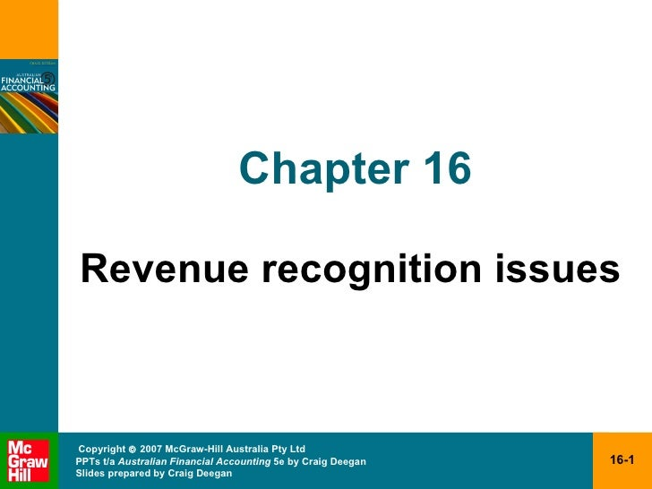Chapter 16 <ul><li>Revenue recognition issues </li></ul>