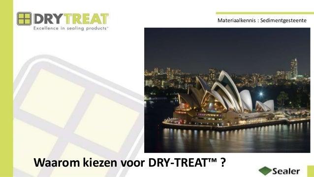 Materiaalkennis : Sedimentgesteente Waarom kiezen voor DRY-TREAT™ ?