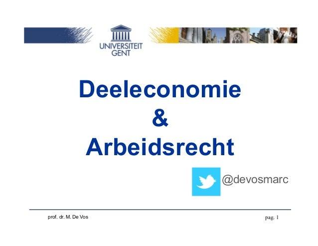pag. 1prof. dr. M. De Vos Deeleconomie & Arbeidsrecht @devosmarc