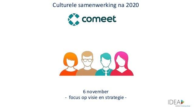 Culturele samenwerking na 2020 6 november - focus op visie en strategie -