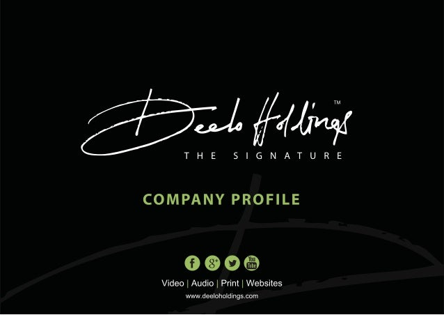 COMPANY PROFILE Who We Are  Deelo Holdings is a client-focused media production company established in Zimbabwe in 2000 as...