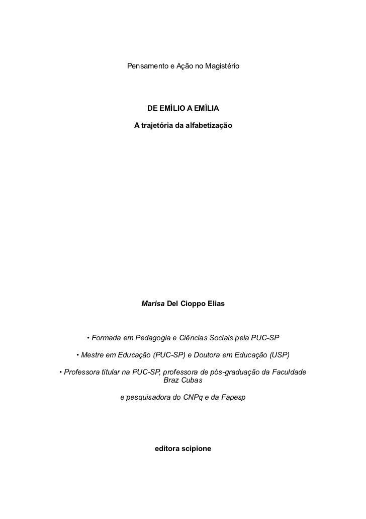 Pensamento e Ação no Magistério                              DE EMÍLIO A EMÍLIA                       A trajetória da alfa...