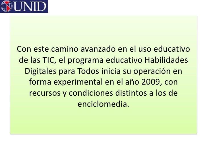 Con este camino avanzado en el uso educativode las TIC, el programa educativo Habilidades  Digitales para Todos inicia su ...