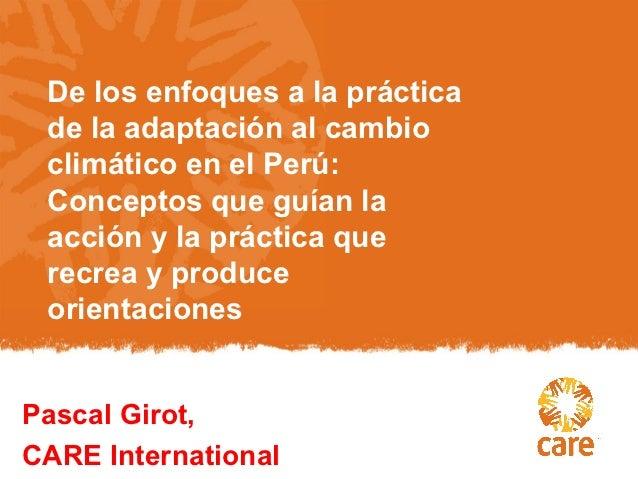 De los enfoques a la práctica de la adaptación al cambio climático en el Perú: Conceptos que guían la acción y la práctica...