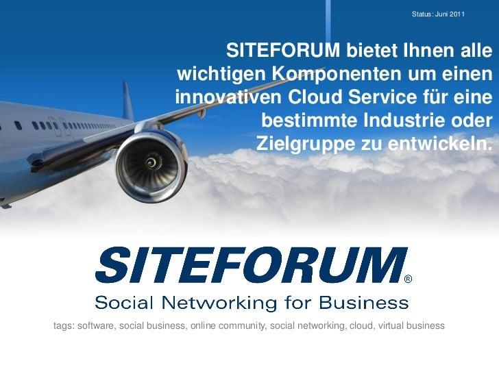 Status: Juni 2011                                 SITEFORUM bietet Ihnen alle                            wichtigen Kompone...