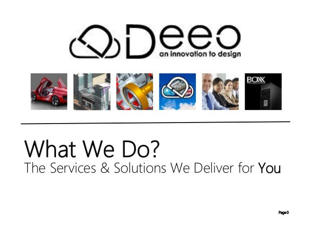 Page 0 What We Do? The Services & Solutions We Deliver for You