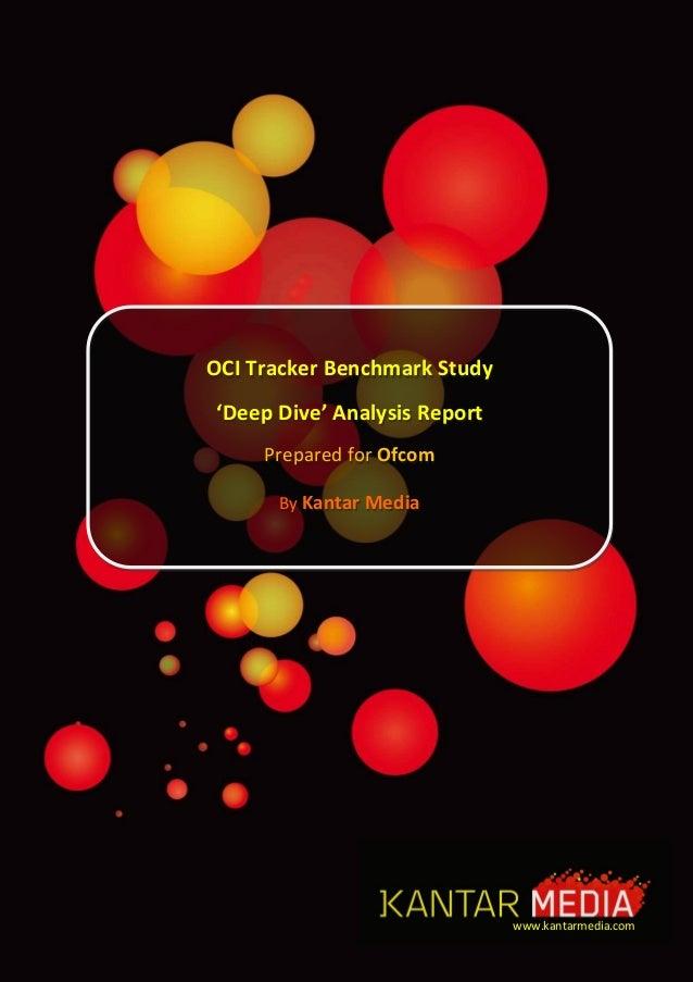 OCI Tracker Benchmark Study'Deep Dive' Analysis ReportPrepared for OfcomBy Kantar Mediawww.kantarmedia.com