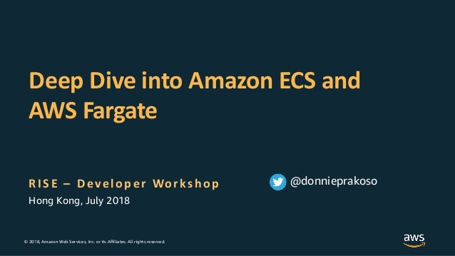 Deep Dive into Amazon ECS & Fargate