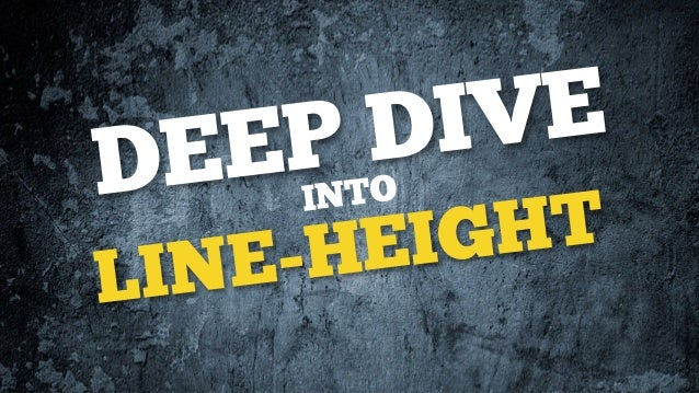 LINE-HEIGHTINTODEEP DIVE