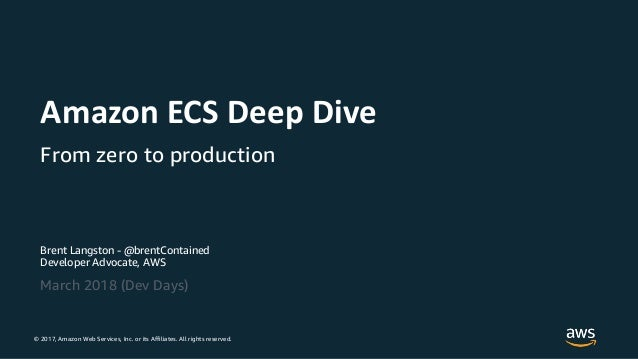 Deep Dive on Amazon Elastic Container Service (ECS) and Fargate