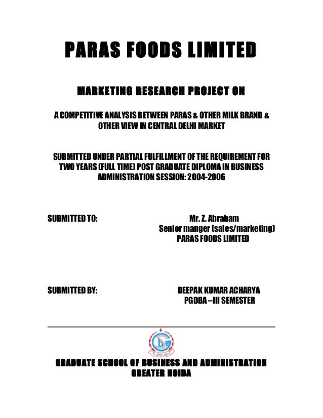 PARAS FOODS LIMITED MARKETING RESEARCH PROJECT ON A COMPETITIVE ANALYSIS BETWEEN PARAS & OTHER MILK BRAND & OTHER VIEW IN ...