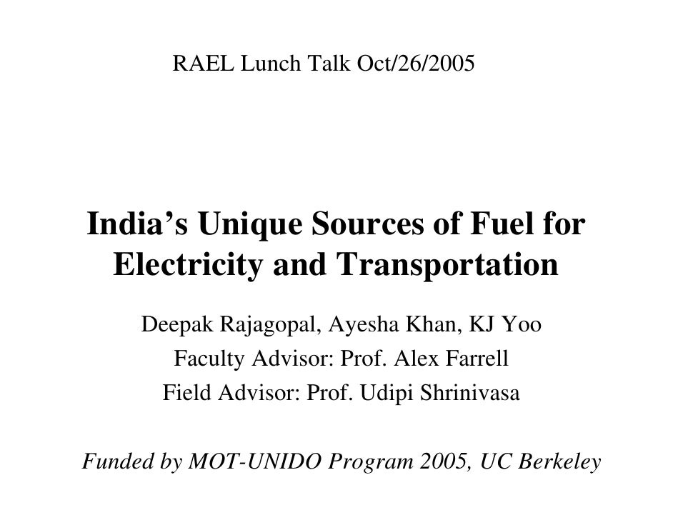 RAEL Lunch Talk Oct/26/2005India's Unique Sources of Fuel for  Electricity and Transportation     Deepak Rajagopal, Ayesha...