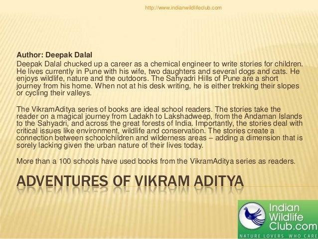 ADVENTURES OF VIKRAM ADITYA Author: Deepak Dalal Deepak Dalal chucked up a career as a chemical engineer to write stories ...