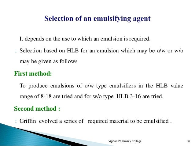 It depends on the use to which an emulsion is required. Selection based on HLB for an emulsion which may be o/w or w/o may...