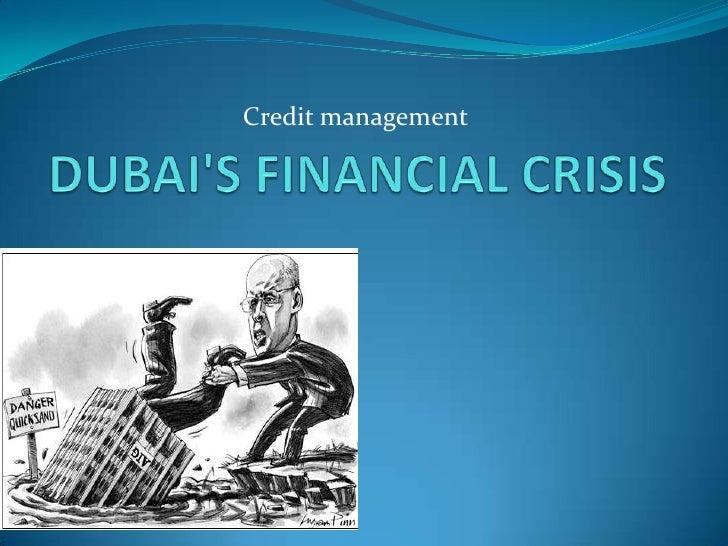 DUBAI'S FINANCIAL CRISIS<br />Credit management <br />