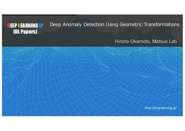 DL輪読会]Deep Anomaly Detection Using Geometric Transformations