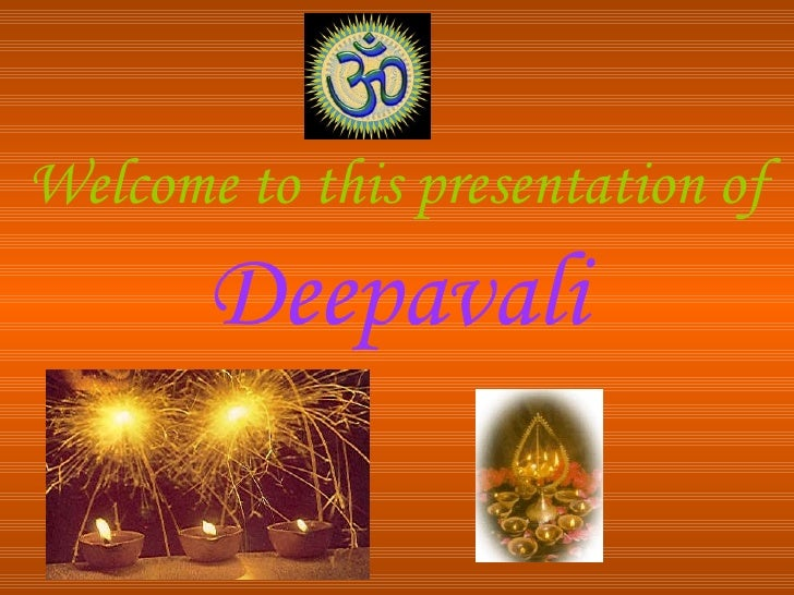 Welcome to this presentation of   Deepavali