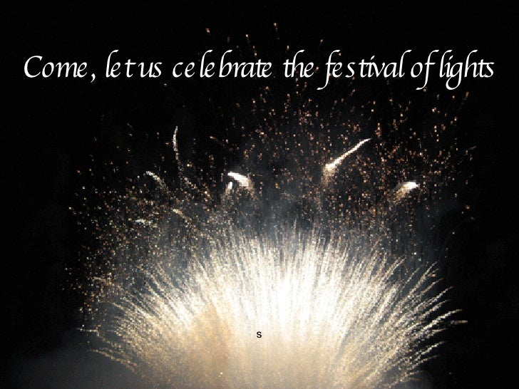 Come, let us celebrate the festival of lights s